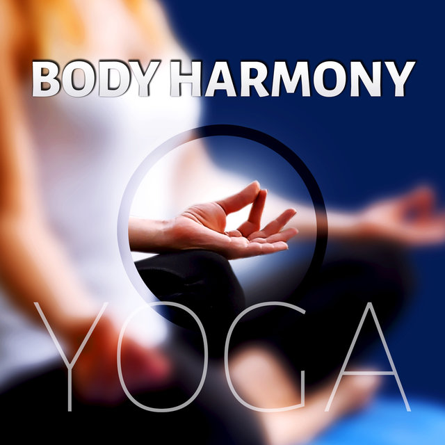 Body Harmony - Yoga - Restore Harmony, Self Improvement, Nature Sounds, Relaxing Music, Background Music
