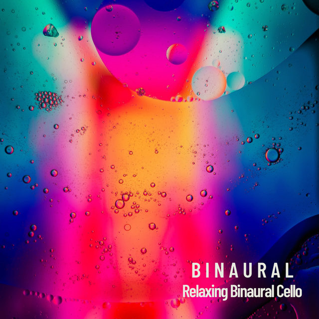 Binaural: Relaxing Binaural Cello