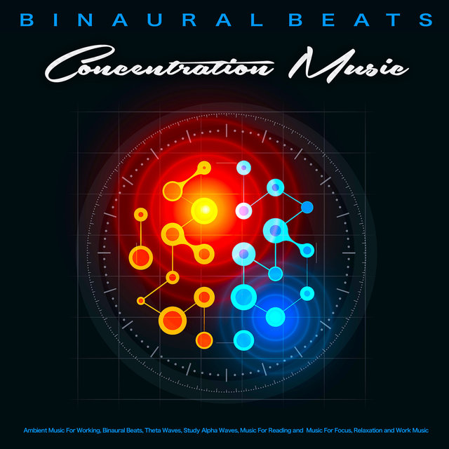 Binaural Beats Concentration Music:  Ambient Music For Working, Binaural Beats, Theta Waves, Study Alpha Waves, Music For Reading and  Music For Focus, Relaxation and Work Music
