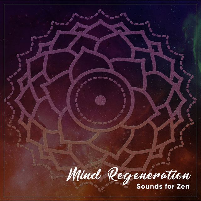 #5 Mind Regeneration Sounds for Zen