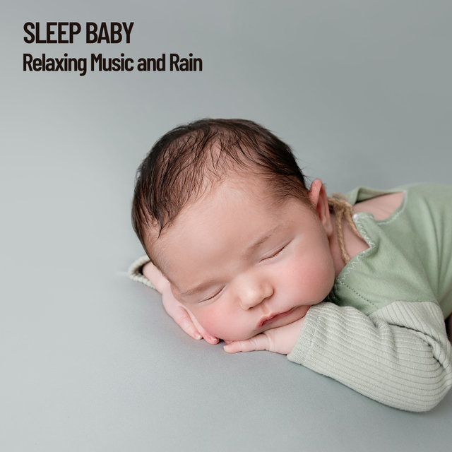 Sleep Baby: Relaxing Music and Rain