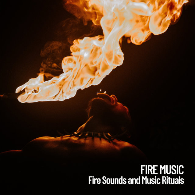 Fire Music: Fire Sounds and Music Rituals