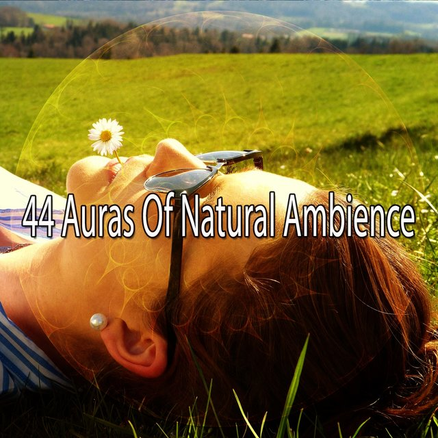 44 Auras of Natural Ambience