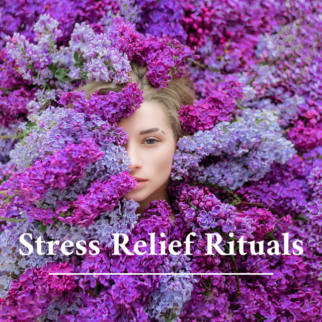 Stress Relief Rituals (Living in Balance & Harmony)