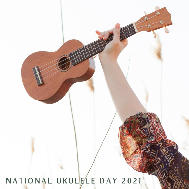 National Ukulele Day 2021