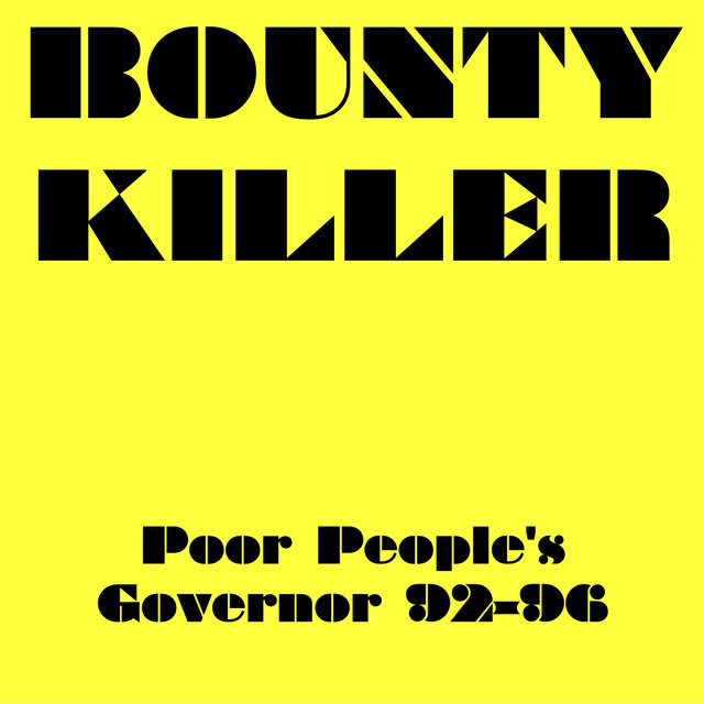 Bounty Killer Poor People's Governor 92-96