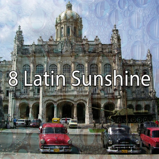8 Latin Sunshine