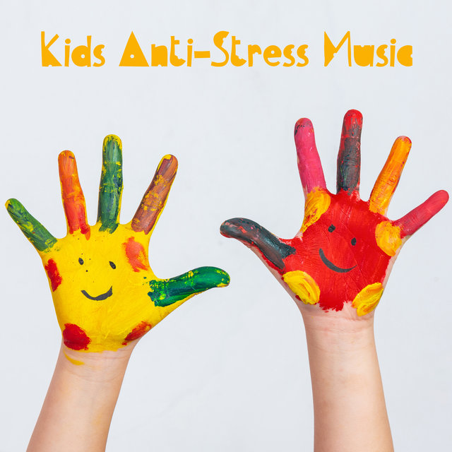 Kids Anti-Stress Music – Gentle and Relaxing Melodies for Children of All Ages