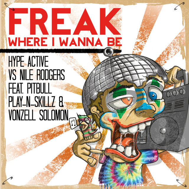 Freak [Where I Wanna Be] (feat. Pitbull, Play 'N' Skillz & Vonzell Solomon) (Remixes)