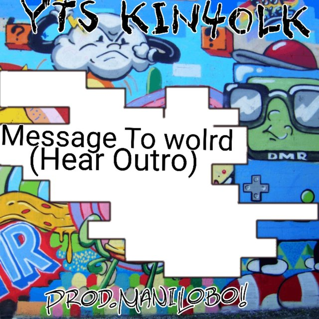 MESSAGE TO THE WRLD4 (Hear Outro)