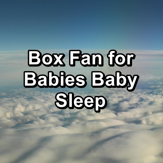 Box Fan for Babies Baby Sleep