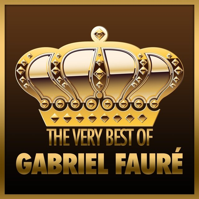 The Very Best of Gabriel Fauré