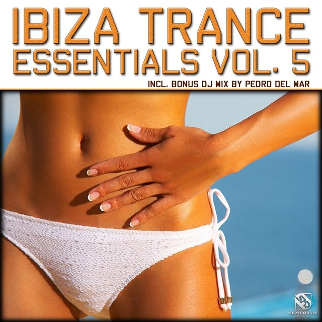 Ibiza Trance Essentials, Vol. 5