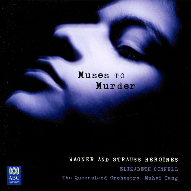 Muses To Murder: Wagner And Strauss Heroines