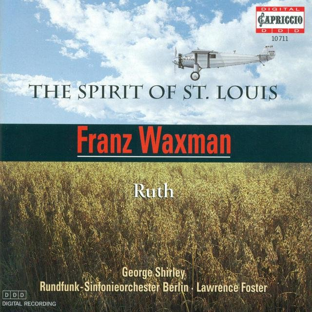 Waxman, F.: Spirit of St. Louis (The) / Ruth