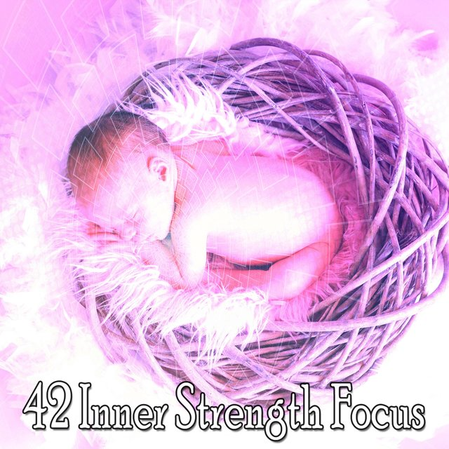 42 Inner Strength Focus