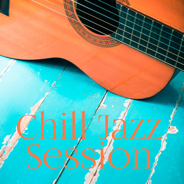 Chill Jazz Session - Lovely Jazz Melodies for Relaxing Evening