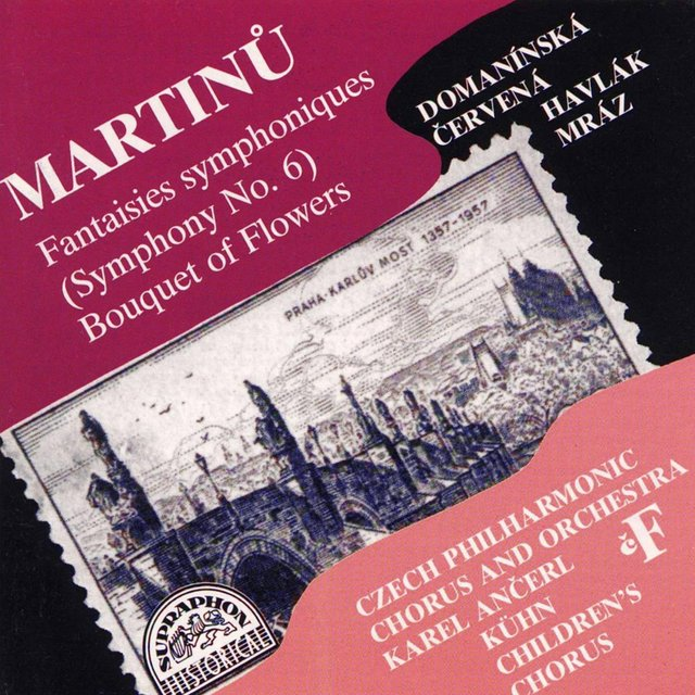Martinů: Fantaisies symphoniques (Symphony No. 6), Bouquet of Flowers