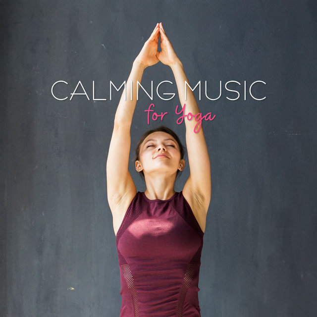 Calming Music for Yoga: Deep Mindfulness, Inner Harmony, Meditation Music