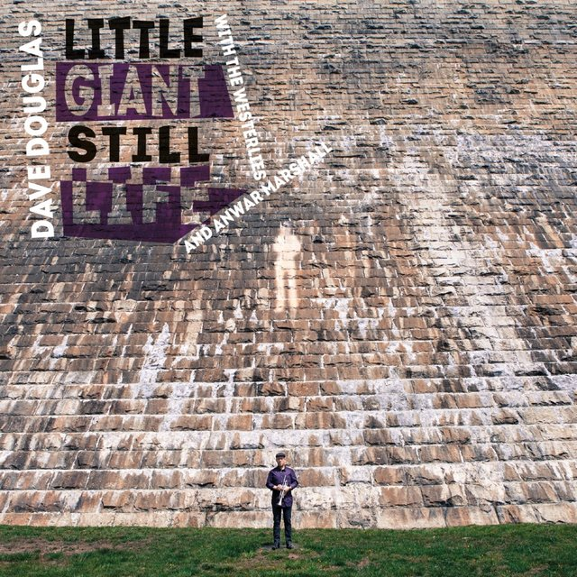 Little Giant Still Life (feat. The Westerlies & Anwar Marshall)