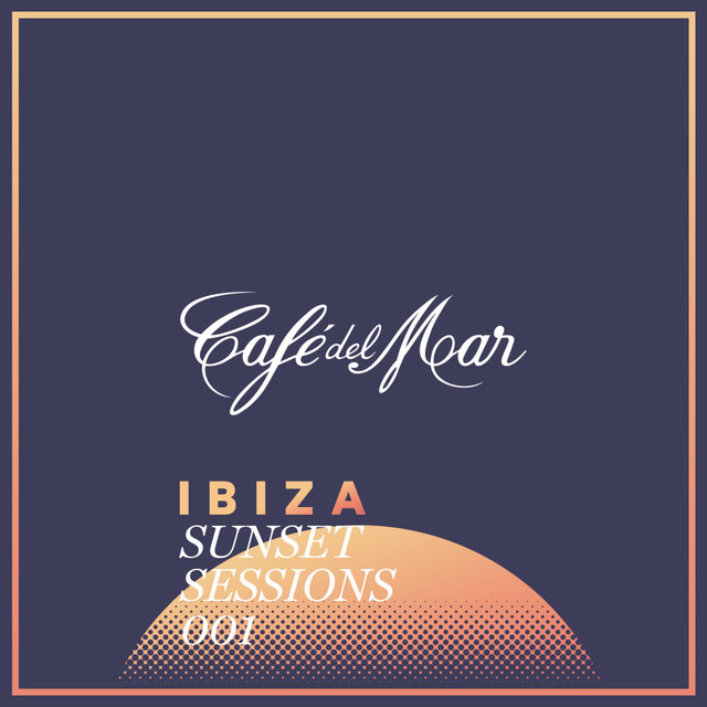 Café del Mar Ibiza Sunset Sessions 001