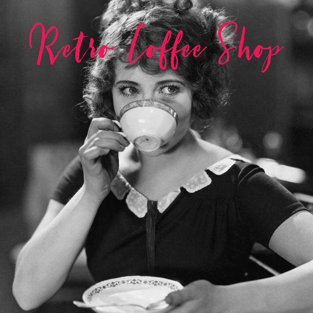 Retro Coffee Shop – Collection of Vintage Jazz Music for Fancy Cafes