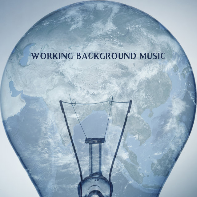 Working Background Music: 15 Tracks to Help You Fous and Concentrate on Your Work