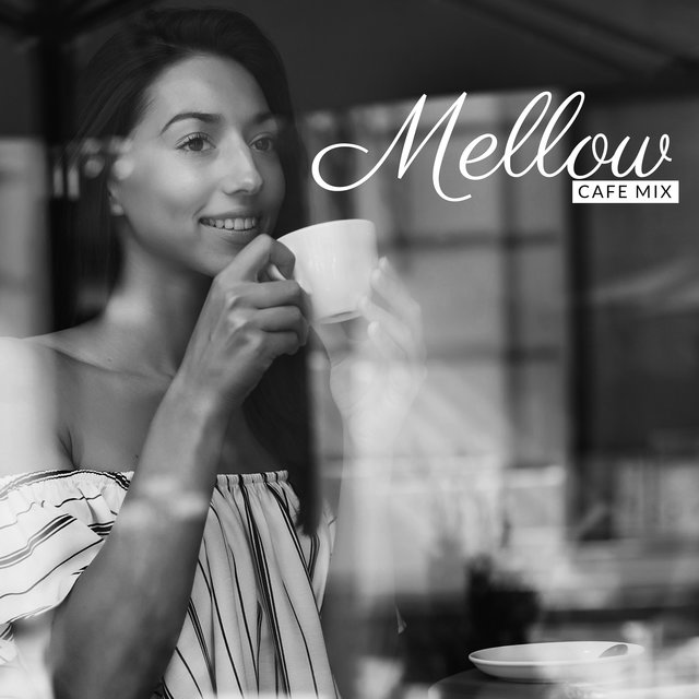 Mellow Cafe Mix – Selection of Smooth Instrumental Jazz Sounds, Bossa Jazz Music, Relaxation, Easy Listening, Chill Cafe Bar, Coffee Break, Sensual Jazz Lounge