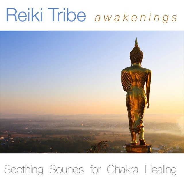 Reiki Tribe Awakenings - Soothing Sounds for Chakra Healing Music Academy