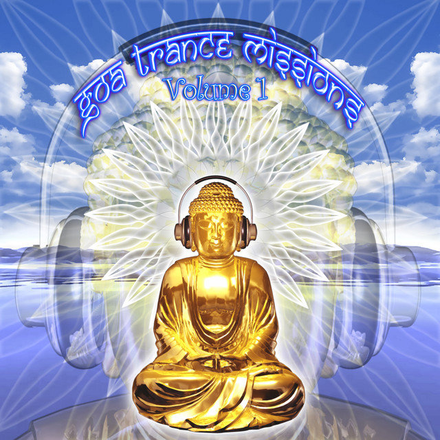 Goa Trance Missions v.1 (Best of Psy Techno, Hard Dance, Progressive Tech House Anthems)