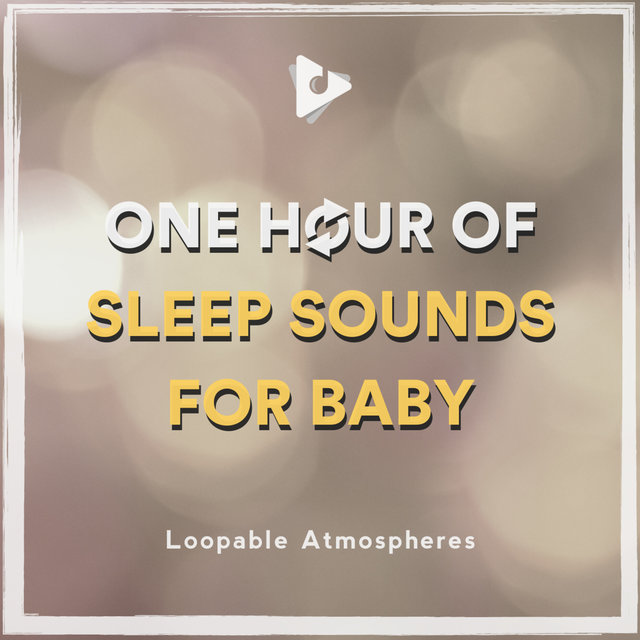 1 Hour Of Sleep Sounds For Baby