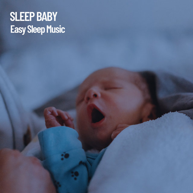 Sleep Baby: Easy Sleep Music