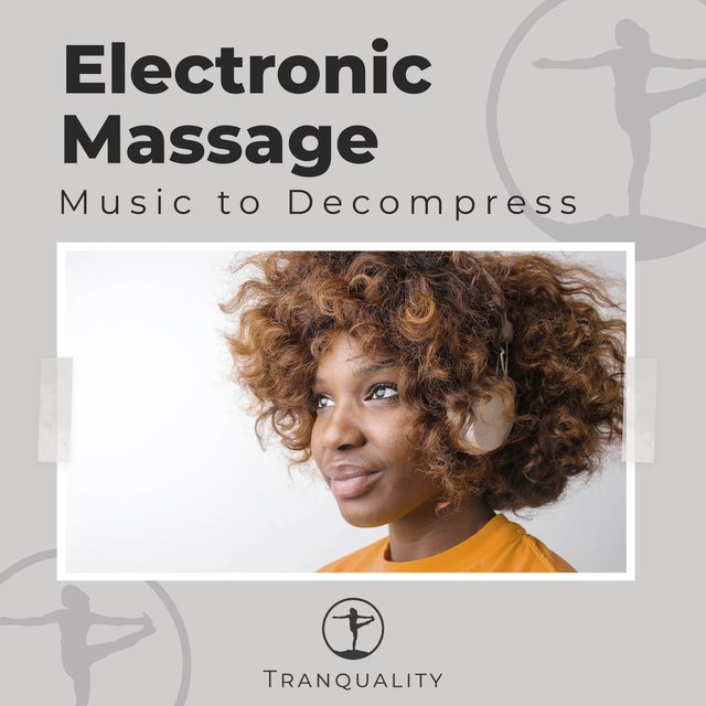 Electronic Massage Music to Decompress