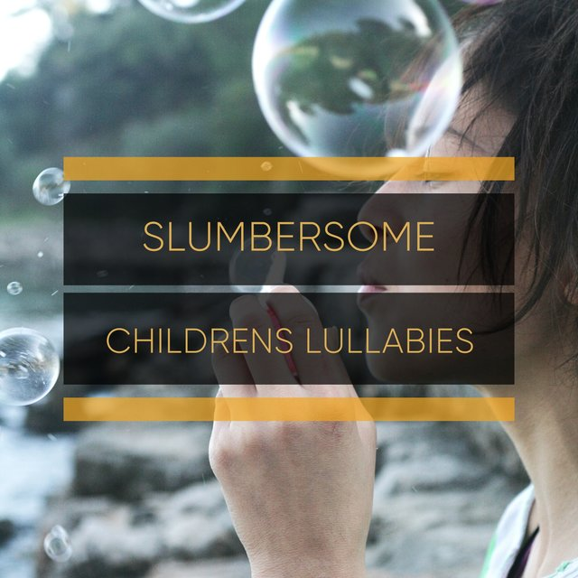 # 1 Album: Slumbersome Childrens Lullabies