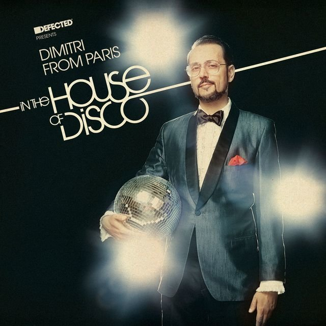 Defected Presents Dimitri from Paris In The House Of Disco Mixtape