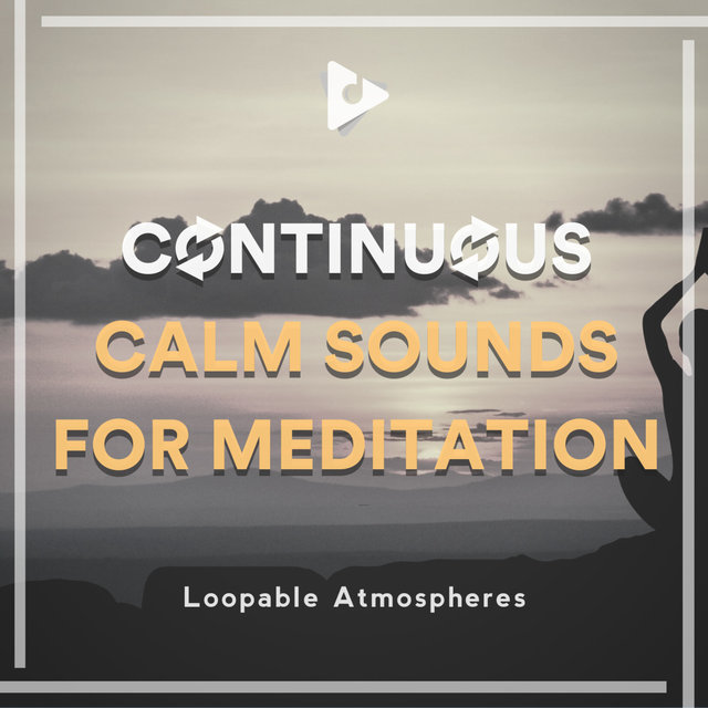 Continuous Calm Sounds for Meditation