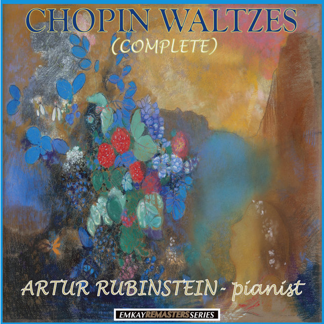 Chopin: Waltzes (Complete) [Remastered]
