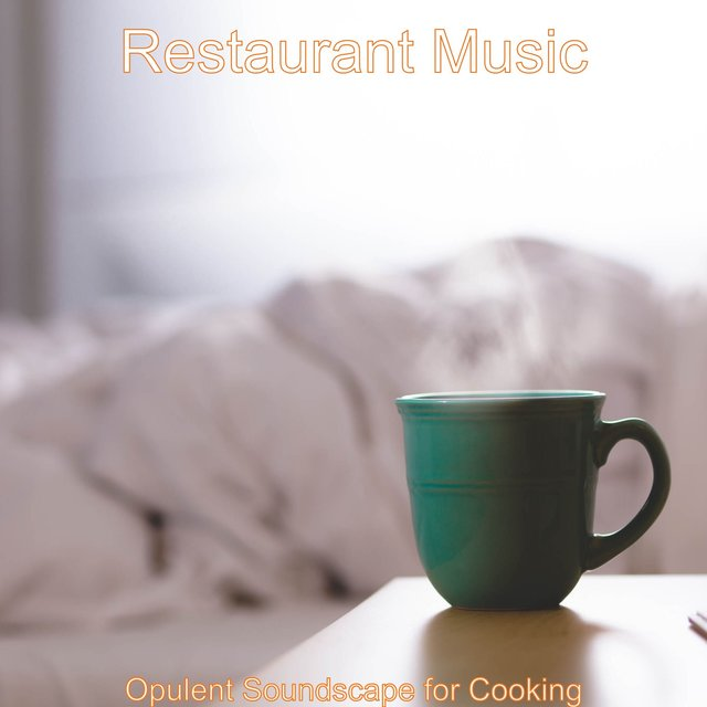 Opulent Soundscape for Cooking