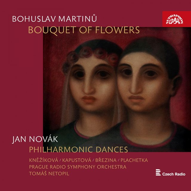 Martinů: Bouquet of Flowers - Novák: Philharmonic Dances