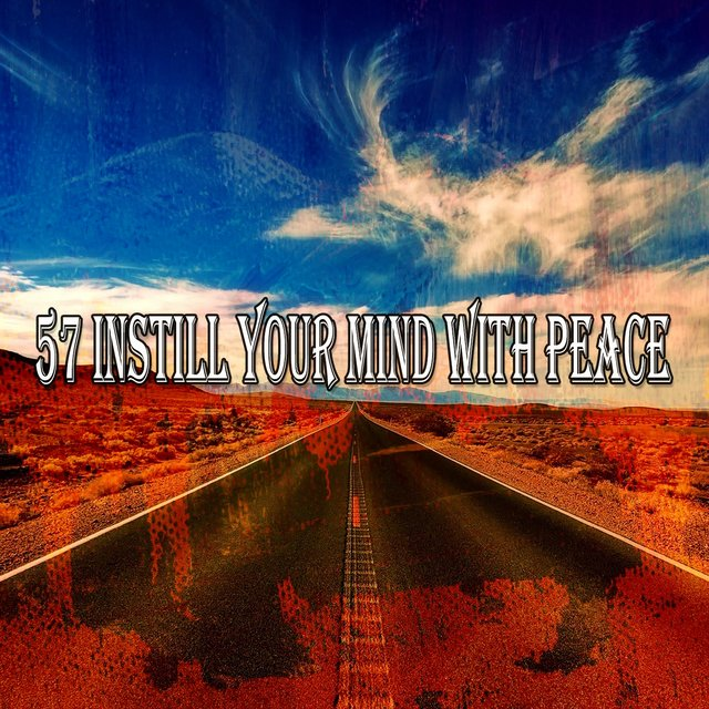 57 Instill Your Mind with Peace