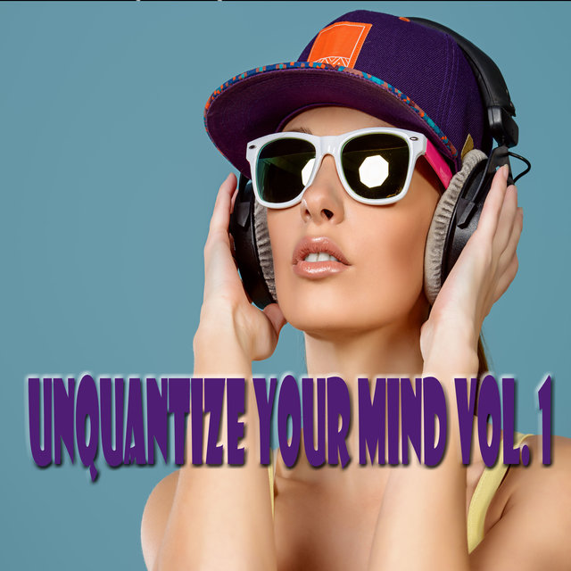 Unquantize Your Mind, Vol. 1