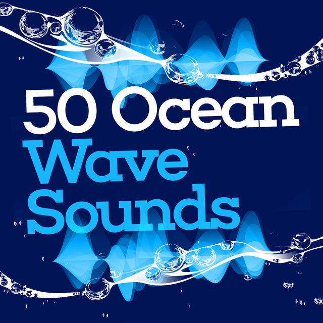 50 Ocean Wave Sounds: Sea Calm, Soothing Waters, Spa Ambience, Peace in Nature