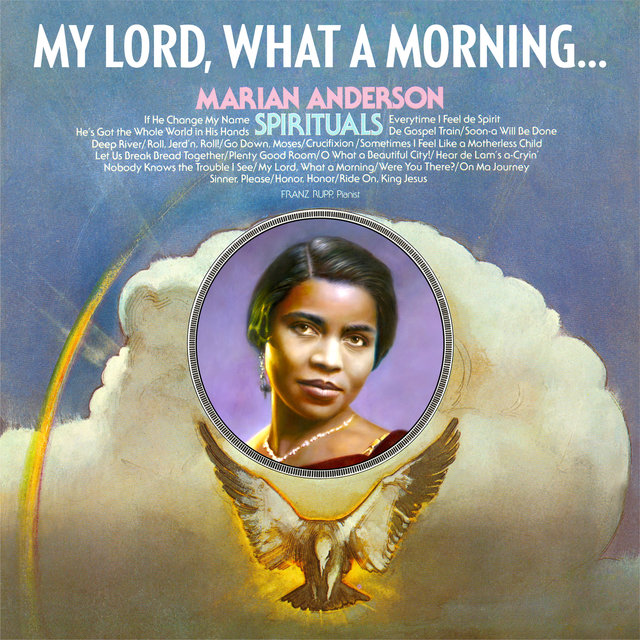 My Lord,What A Morning ; Marian Anderson's Finest Sprituals