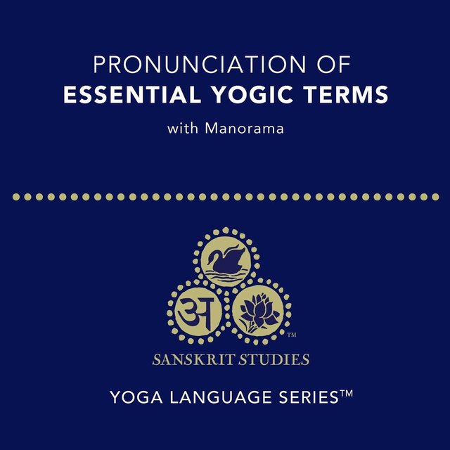 Pronunciation of Essential Yogic Terms