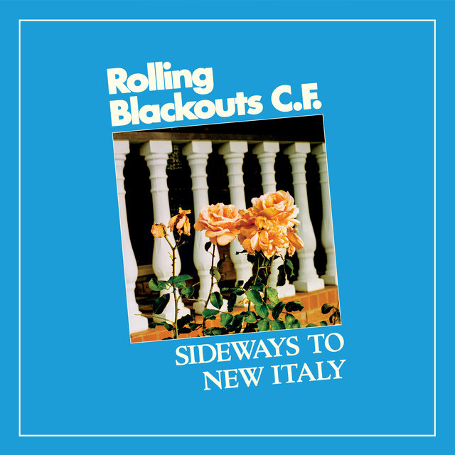 Cover art for album Sideways to New Italy by Rolling Blackouts Coastal Fever