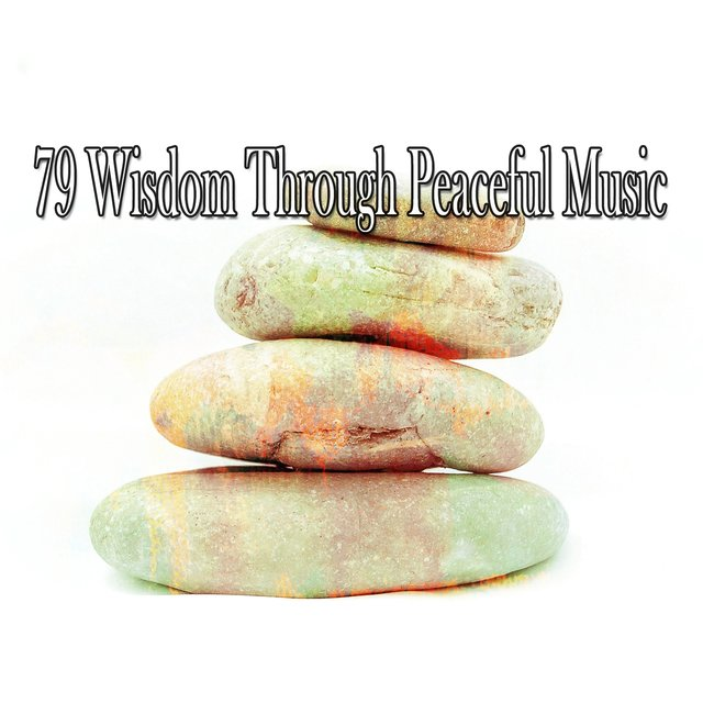 79 Wisdom Through Peaceful Music
