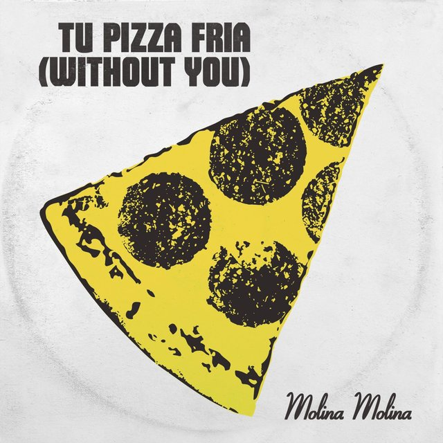 Tu pizza fría (Without You)