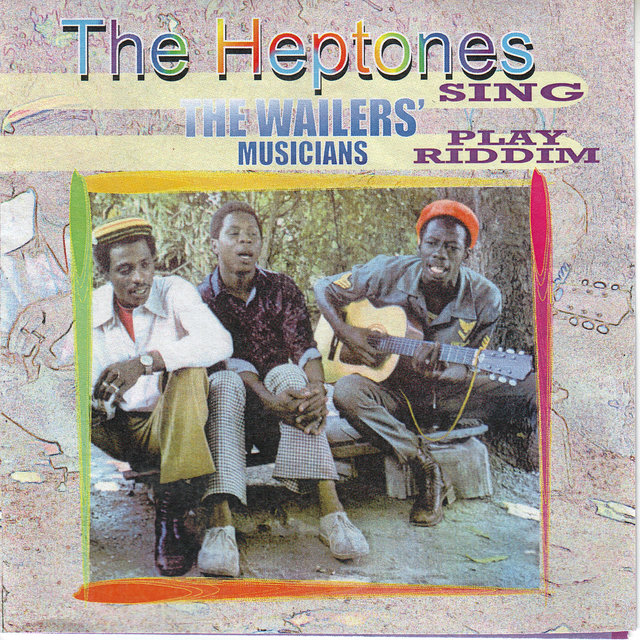The Heptones Sing, The Wailers' Musicians Play Riddim