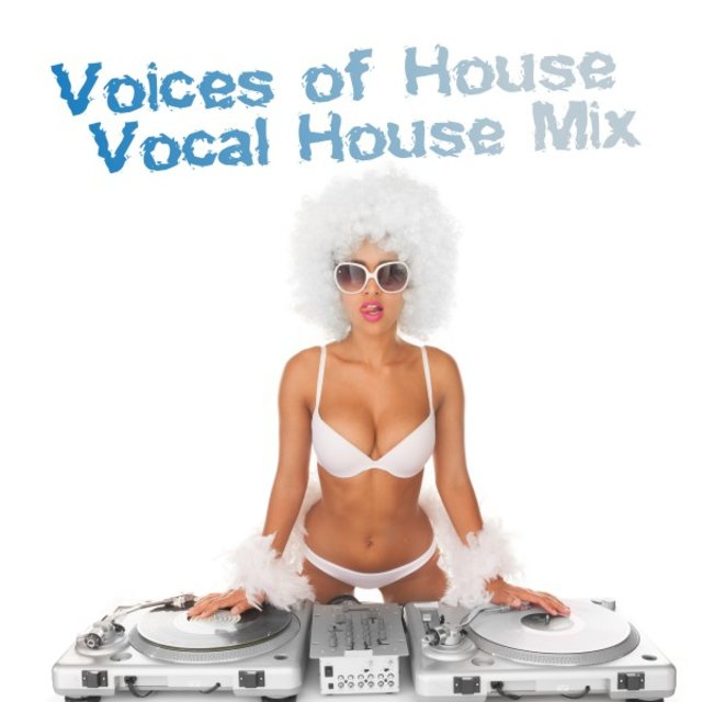 Voices of House: Vocal House Mix