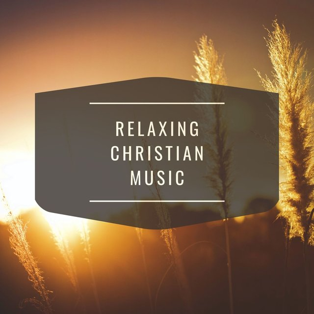 Relaxing Christian Music: Spiritual Music, Christian Meditation Music, Prayer Music